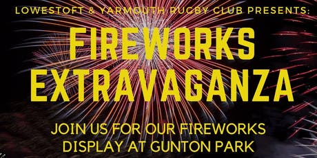 Lowestoft & Yarmouth Rugby Club Fireworks Extravaganza tickets