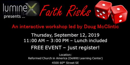 """Luminex Learning Event: """"Faith Risks"""", presented by Doug McClintic"""