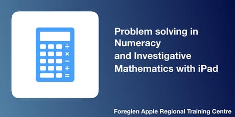 Problem solving in Numeracy and Investigative Mathematics with iPad tickets