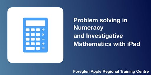 Problem solving in Numeracy and Investigative Mathematics with iPad