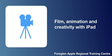 Film, animation and creativity with iPad tickets