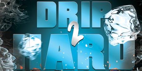 DRIP2HARD tickets