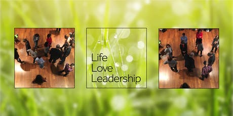 Life Love Leadership: Open workshop.  February 21st 2020  tickets