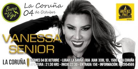 VANESSA SENIOR EN LA CORUÑA tickets