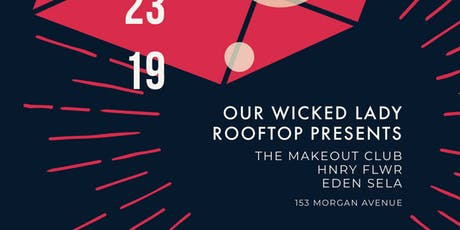 Rooftop show! HNRY FLWR, The Makeout Club, Eden Sela tickets