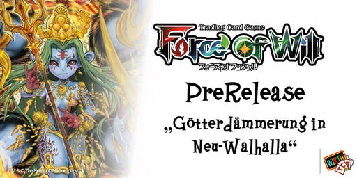"Force of Will: Prerelease ""Götterdämmerung in Neu-Walhalla"""