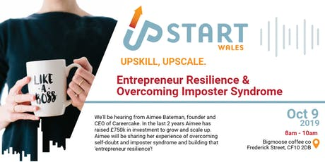UpStart Wales - Entrepreneur Resilience & Overcoming Imposter Syndrome tickets