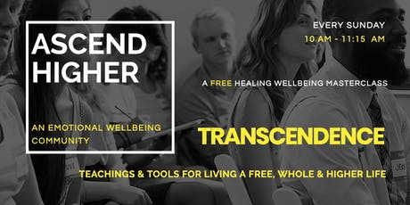 An Emotional Healing Experience - Transcendence by Ascend Higher tickets