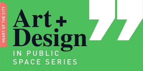 Art + Design in Public Space Series: Art, Public Realm and Wellness  tickets