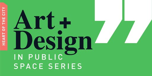 Art + Design in Public Space Series: Art, Public Realm and Wellness