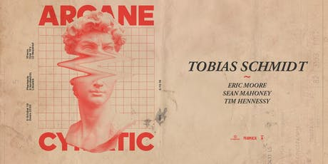 Arcane X Cymatic: Tobias Schmidt (LIVE) at Pharmacia tickets