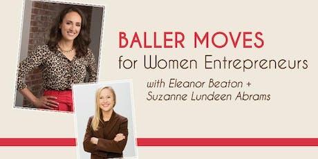 Baller Moves for Women Entrepreneurs  tickets