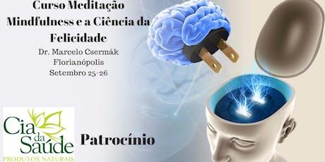 Curso Meditação Mindfulness e a Ciência da Felicidade -Florianópolis ingressos