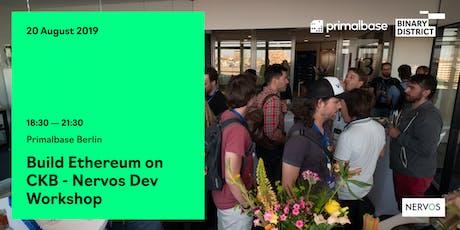 Build Ethereum on CKB - Nervos Dev Workshop tickets