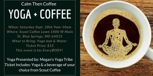 Calm Then Coffee: Yoga & Coffee Event at Scout Coffee