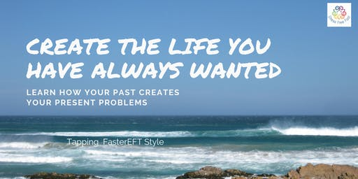 Create The Life You Have Always Wanted
