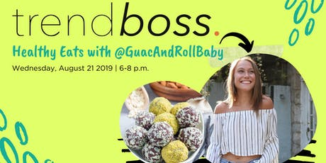 Healthy Eats with @GuacAndRollBaby tickets