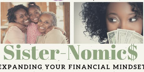 SISTER-NOMIC$ 2019 : EXPANDING YOUR FINANCIAL MINDSET tickets