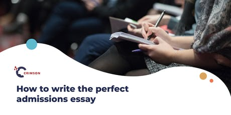 How to write the perfect admissions essay tickets