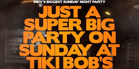 JUST A SUPER BIG PARTY ON SUNDAY AT TIKI BOBS | 8.25 || 21+ tickets