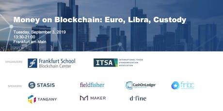 Money on Blockchain: Euro, Libra, Custody tickets