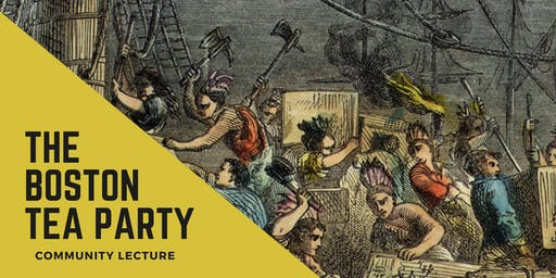 Community Lecture: The Boston Tea Party