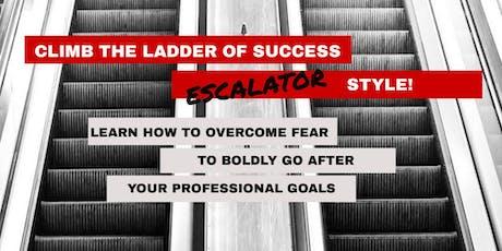 Climb the Ladder of Success Escalator Style tickets