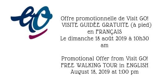 VISITE À PIED GRATUITE DE  LA CAPITALE du CANADA  le 18 août, 2019 à 10h30 (am). Visite en français. FREE WALKING TOUR AUGUST 18, 2019 at 1:00 pm. in English