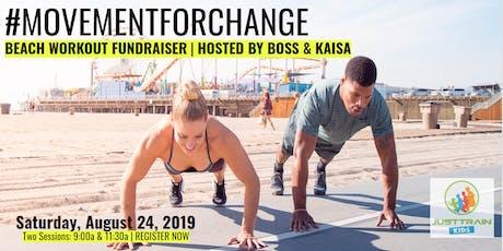 Just Train Kids #MovementForChange Beach Workout Fundraiser tickets