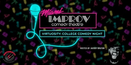 Virtuosity x Miami Improv: Comedy College Night tickets