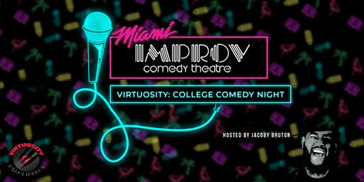 Virtuosity x Miami Improv: Comedy College Night