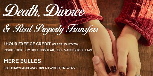 Death, Divorce & Real Property Transfers