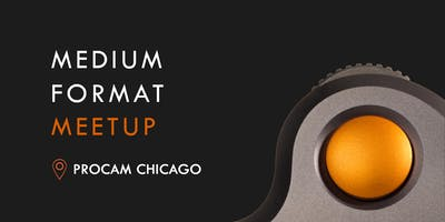 Medium Format Meetup with Procam Chicago
