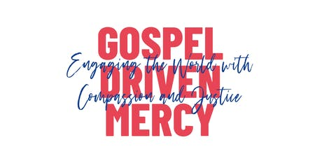 Gospel Driven Mercy: Engaging the World with Compassion and Justice tickets
