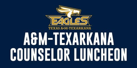 Texas A&M University - Texarkana Counselor Luncheon tickets