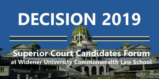 Decision 2019: PA Superior Court Candidates Forum (Harrisburg)