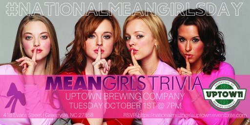 National Mean Girls Day Trivia Celebrated @ Uptown Brewing Company