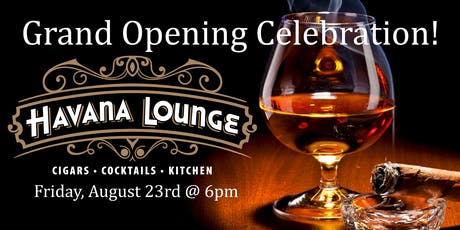 Havana Lounge Grand Opening Celebration! tickets