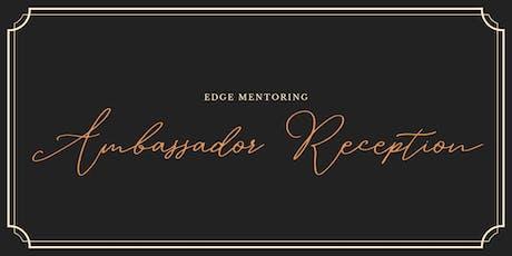 EDGE Ambassador Reception tickets