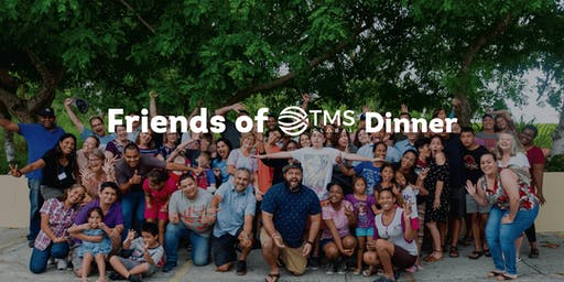 Friends of TMS Global Dinner