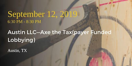 Austin LLC—Axe the Tax(payer Funded Lobbying) tickets