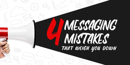 4 Messaging Mistakes That Weigh You Down!