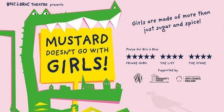 Mustard Doesn't Go With Girls (Family Friendly Theatre) tickets