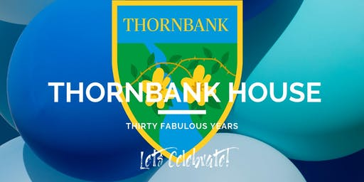 Thornbank House 30th Anniversary Celebrations