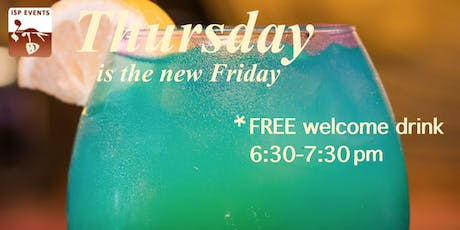 Thursday is the New Friday - after work social with a Free drink tickets