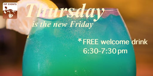 Thursday is the New Friday - after work social with a Free drink