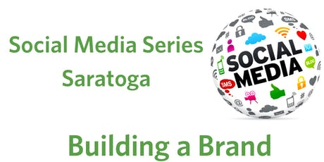 Social Media Series Saratoga- Building a Brand tickets