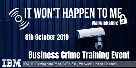'It Won't Happen To Me!' Crime Prevention Workshop for Warwickshire SMEs tickets