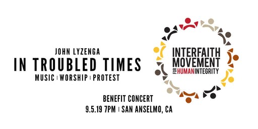 In Troubled Times: Music, Worship, Protest - Benefit Concert