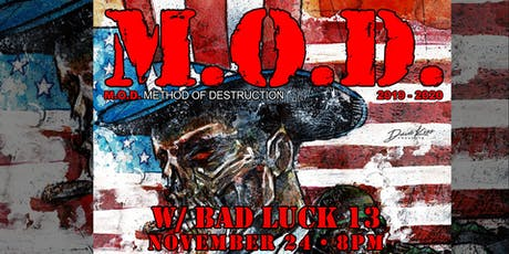 M.O.D. ~ Bad Luck 13 tickets